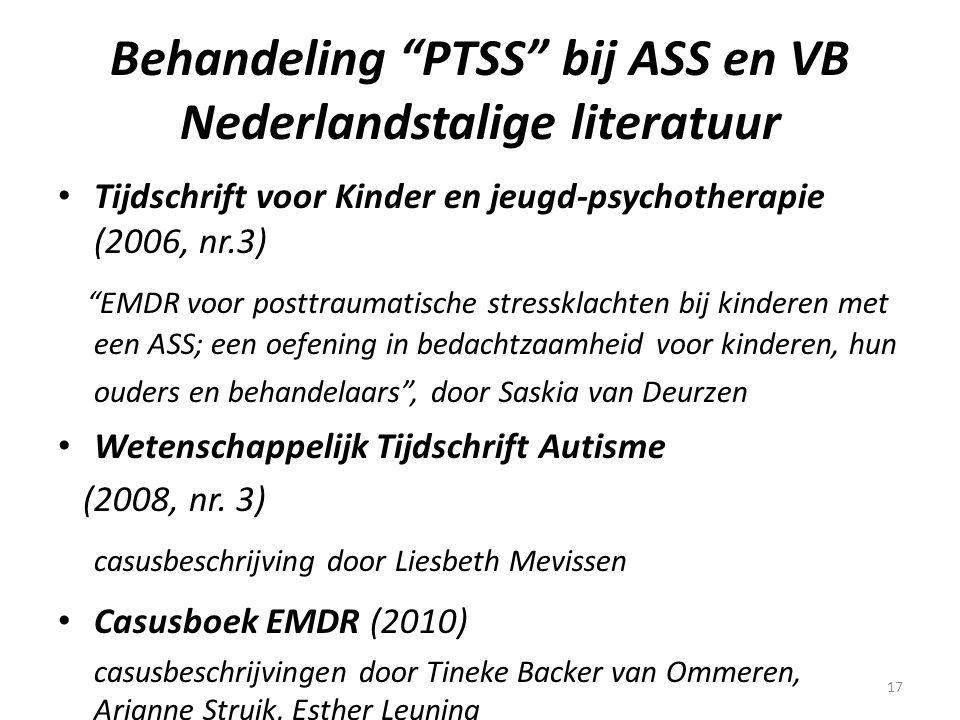 """17 Behandeling """"PTSS"""" bij ASS en VB Nederlandstalige literatuur • Tijdschrift voor Kinder en jeugd-psychotherapie (2006, nr.3) """"EMDR voor posttraumati"""