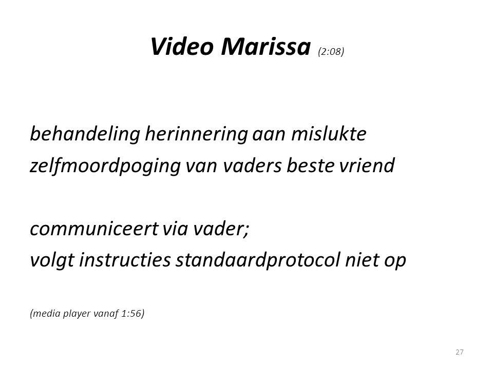 27 Video Marissa (2:08) behandeling herinnering aan mislukte zelfmoordpoging van vaders beste vriend communiceert via vader; volgt instructies standaa