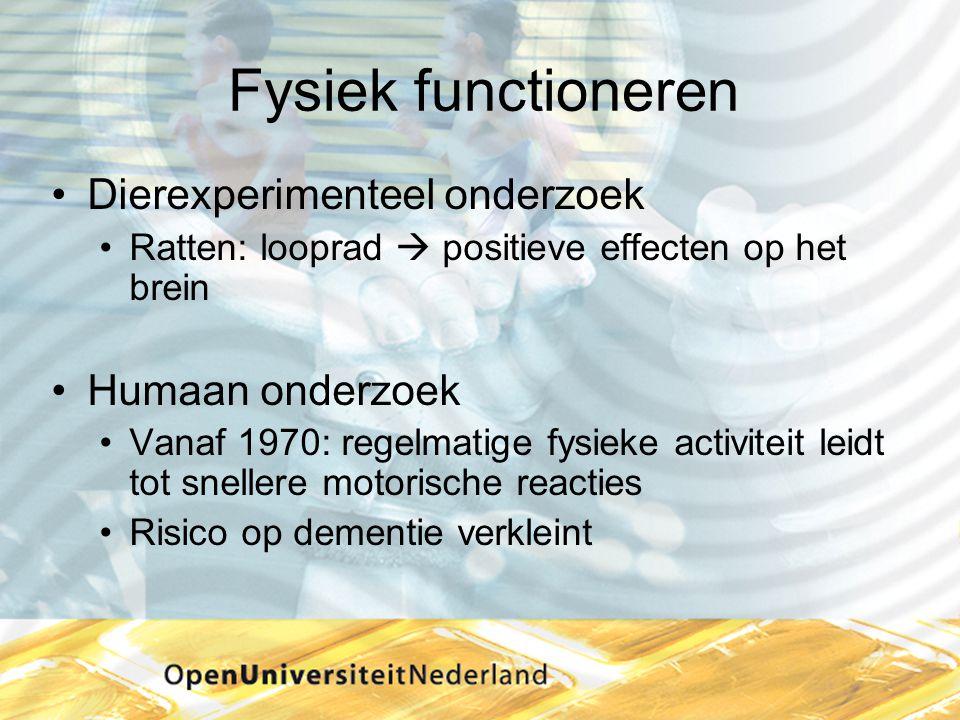 •Dierexperimenteel onderzoek •Ratten: looprad  positieve effecten op het brein •Humaan onderzoek •Vanaf 1970: regelmatige fysieke activiteit leidt to
