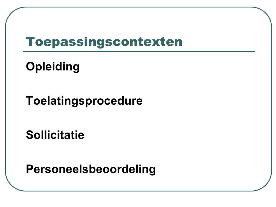 Toepassingscontexten Opleiding Toelatingsprocedure Sollicitatie Personeelsbeoordeling