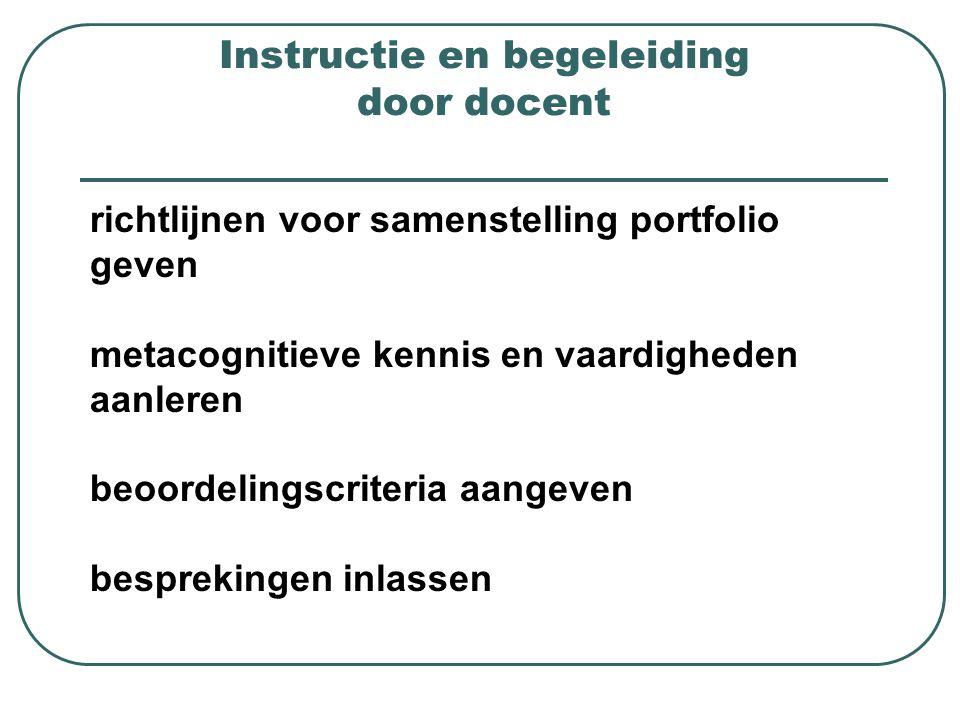 richtlijnen voor samenstelling portfolio geven metacognitieve kennis en vaardigheden aanleren beoordelingscriteria aangeven besprekingen inlassen