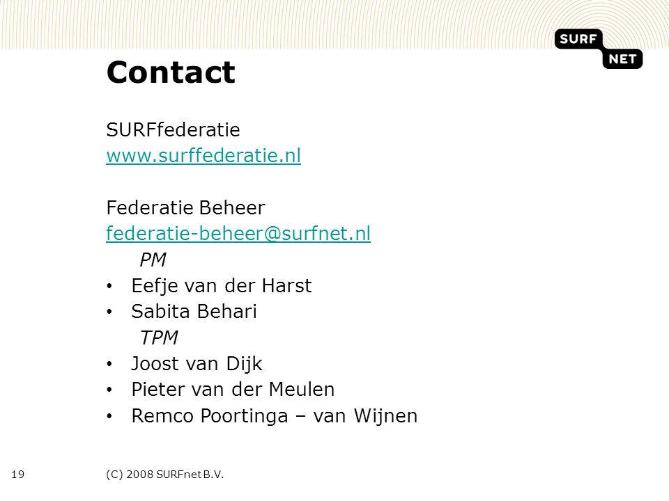 (C) 2008 SURFnet B.V.19 SURFfederatie www.surffederatie.nl Federatie Beheer federatie-beheer@surfnet.nl PM • Eefje van der Harst • Sabita Behari TPM • Joost van Dijk • Pieter van der Meulen • Remco Poortinga – van Wijnen Contact