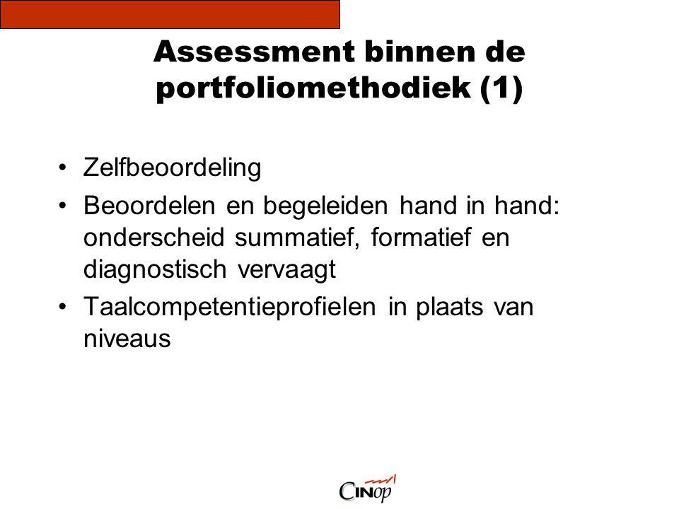 Assessment binnen de portfoliomethodiek (1) •Zelfbeoordeling •Beoordelen en begeleiden hand in hand: onderscheid summatief, formatief en diagnostisch