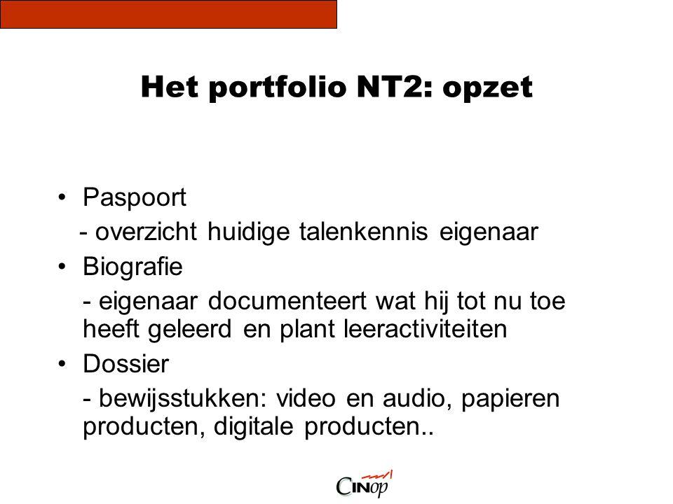 Het portfolio NT2: opzet •Paspoort - overzicht huidige talenkennis eigenaar •Biografie - eigenaar documenteert wat hij tot nu toe heeft geleerd en pla
