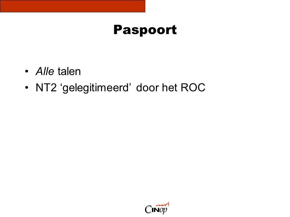 Paspoort •Alle talen •NT2 'gelegitimeerd' door het ROC