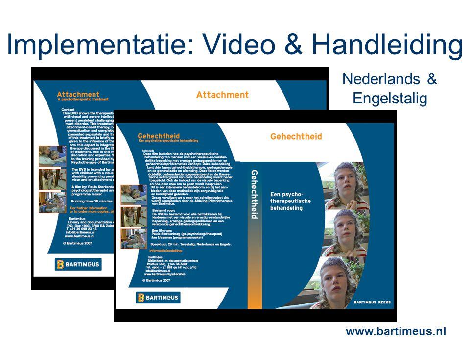 Implementatie: Video & Handleiding Nederlands & Engelstalig www.bartimeus.nl