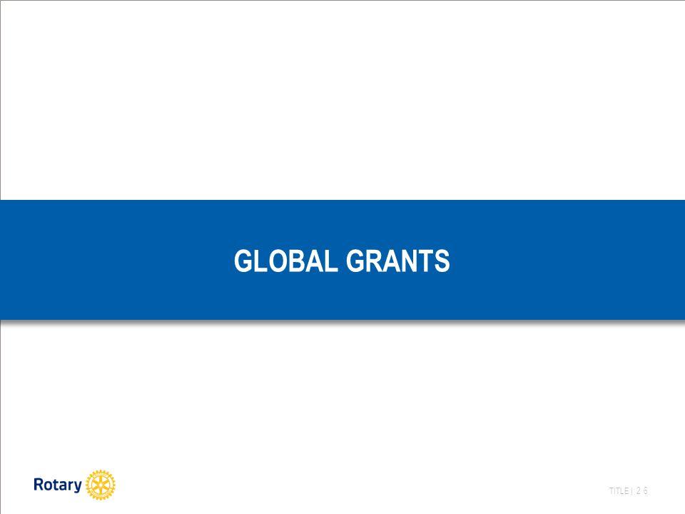 TITLE | 26 GLOBAL GRANTS