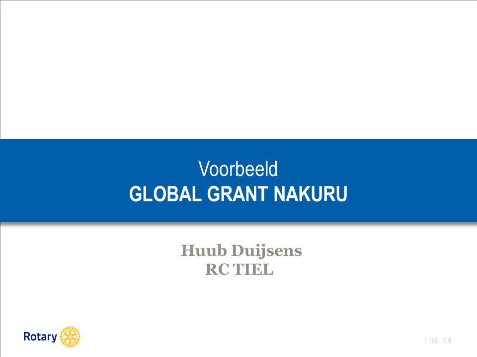 TITLE | 36 Voorbeeld GLOBAL GRANT NAKURU Huub Duijsens RC TIEL