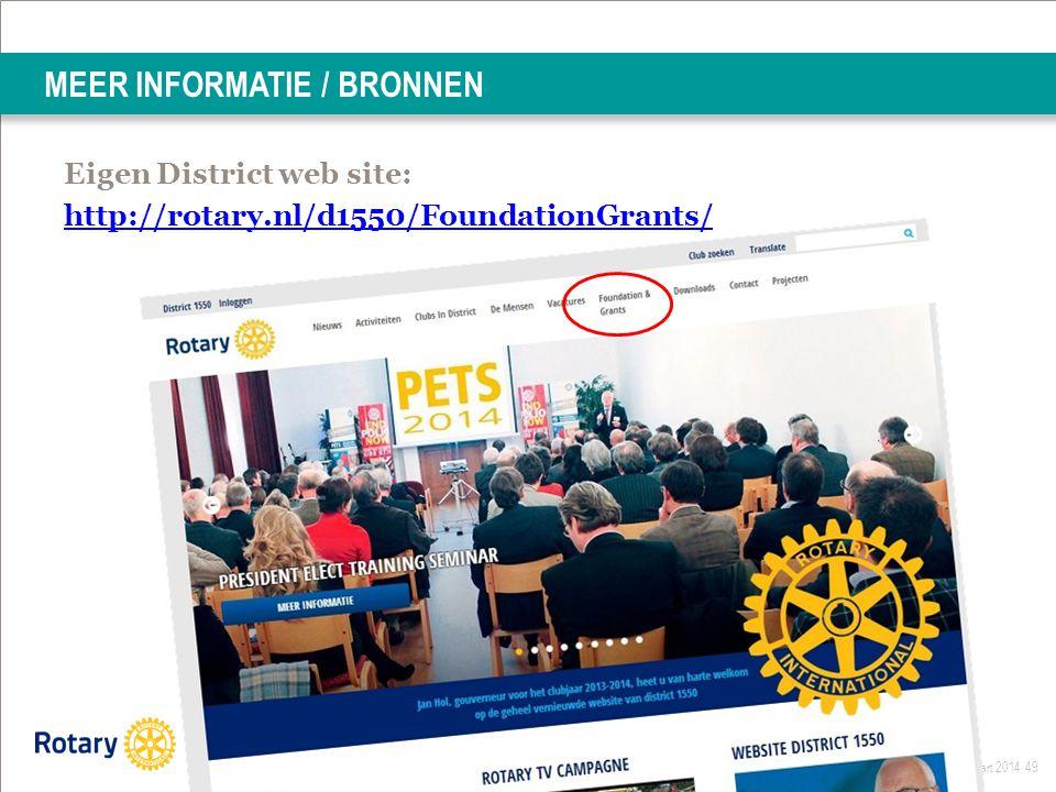 Grant Management Seminar Maart 2014 49 MEER INFORMATIE / BRONNEN Eigen District web site: http://rotary.nl/d1550/FoundationGrants/