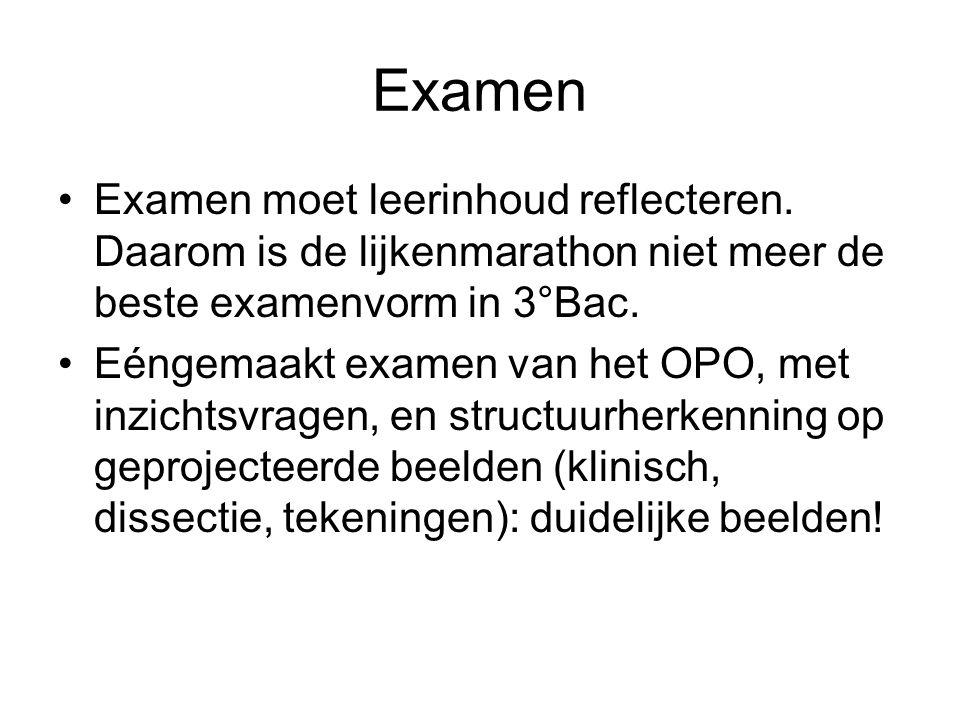 •Examen moet leerinhoud reflecteren.