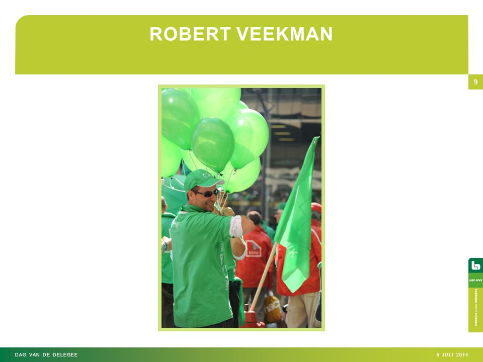 ROBERT VEEKMAN 5 JULI 2014DAG VAN DE DELEGEE 9