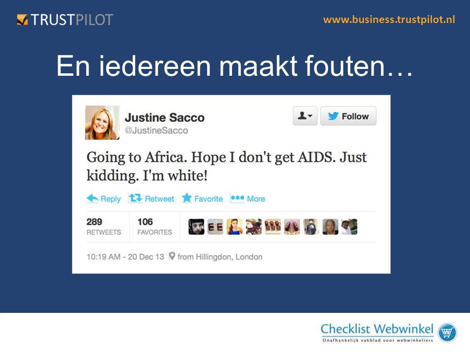 www.business.trustpilot.nl Luister Meer dan je Praat •Begin met je eigen profiel & brand •Analyseer relevante stakeholders •Monitor je concurrent en doelgroep •Wees alert!