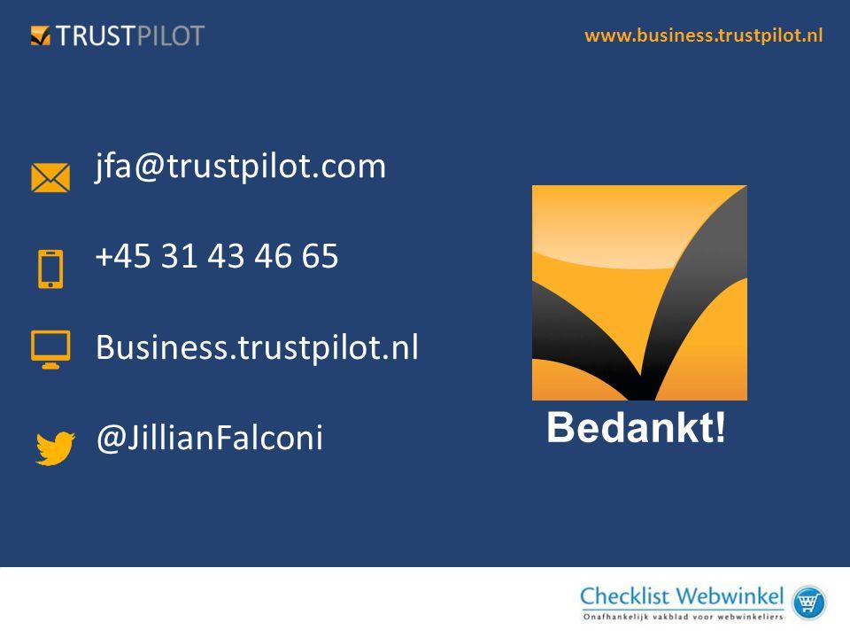 www.business.trustpilot.nl Bedankt! jfa@trustpilot.com +45 31 43 46 65 Business.trustpilot.nl @JillianFalconi