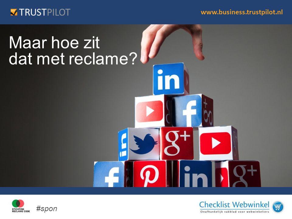 www.business.trustpilot.nl •Reclame Code Social Media (RSM) •Vanaf 1 januari 2014 •Initiatief van DDMA •Reclame moet herkenbaar zijn (art.