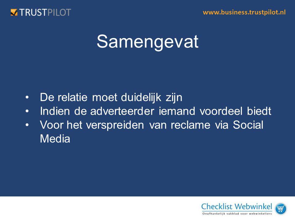 www.business.trustpilot.nl •De relatie moet duidelijk zijn •Indien de adverteerder iemand voordeel biedt •Voor het verspreiden van reclame via Social