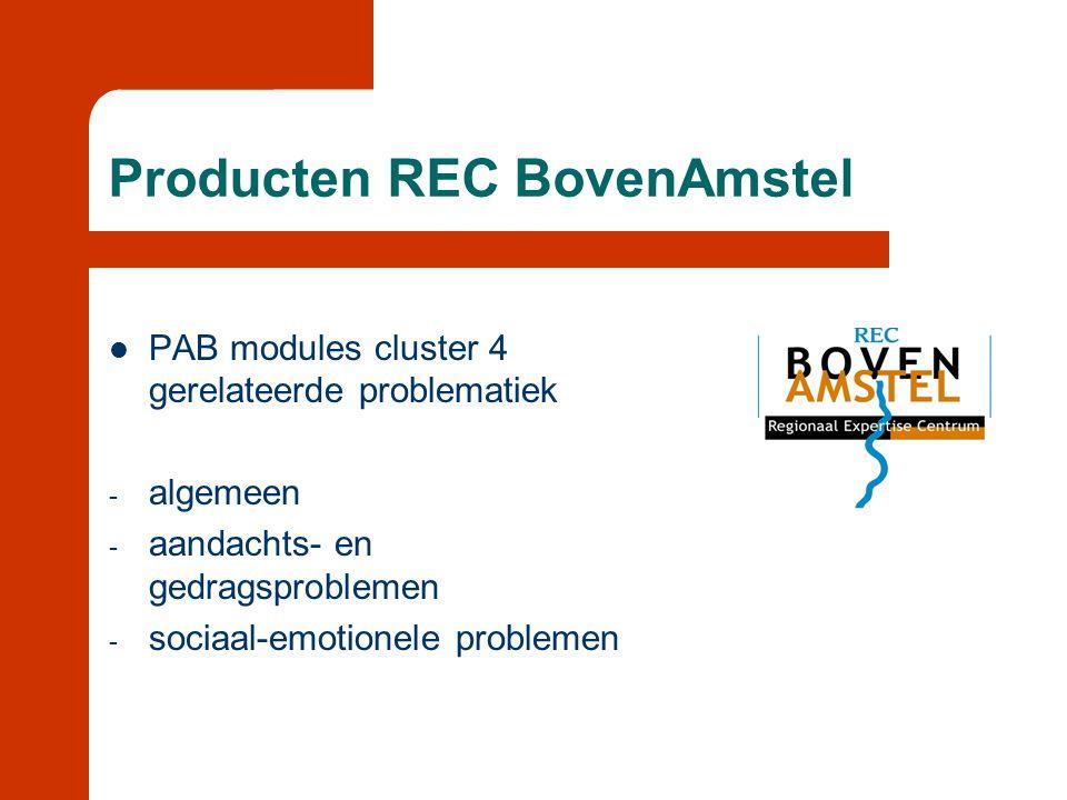 Producten REC BovenAmstel  PAB modules cluster 4 gerelateerde problematiek - algemeen - aandachts- en gedragsproblemen - sociaal-emotionele problemen