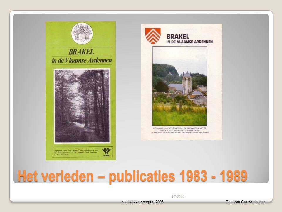 Nieuwjaarsreceptie 2006Eric Van Cauwenberge Het verleden – publicaties 1983 - 1989 5-7-2014