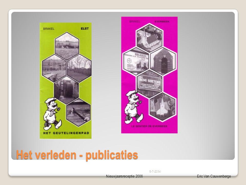 Nieuwjaarsreceptie 2006Eric Van Cauwenberge Het verleden - publicaties 5-7-2014