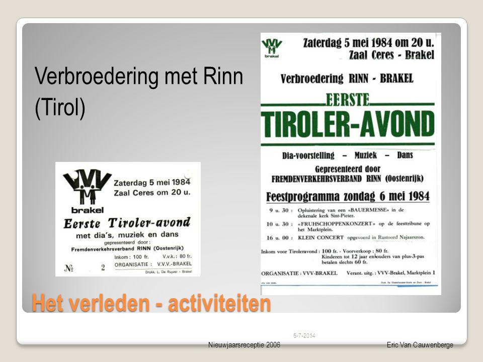 Nieuwjaarsreceptie 2006Eric Van Cauwenberge Het verleden - activiteiten Verbroedering met Rinn (Tirol) 5-7-2014