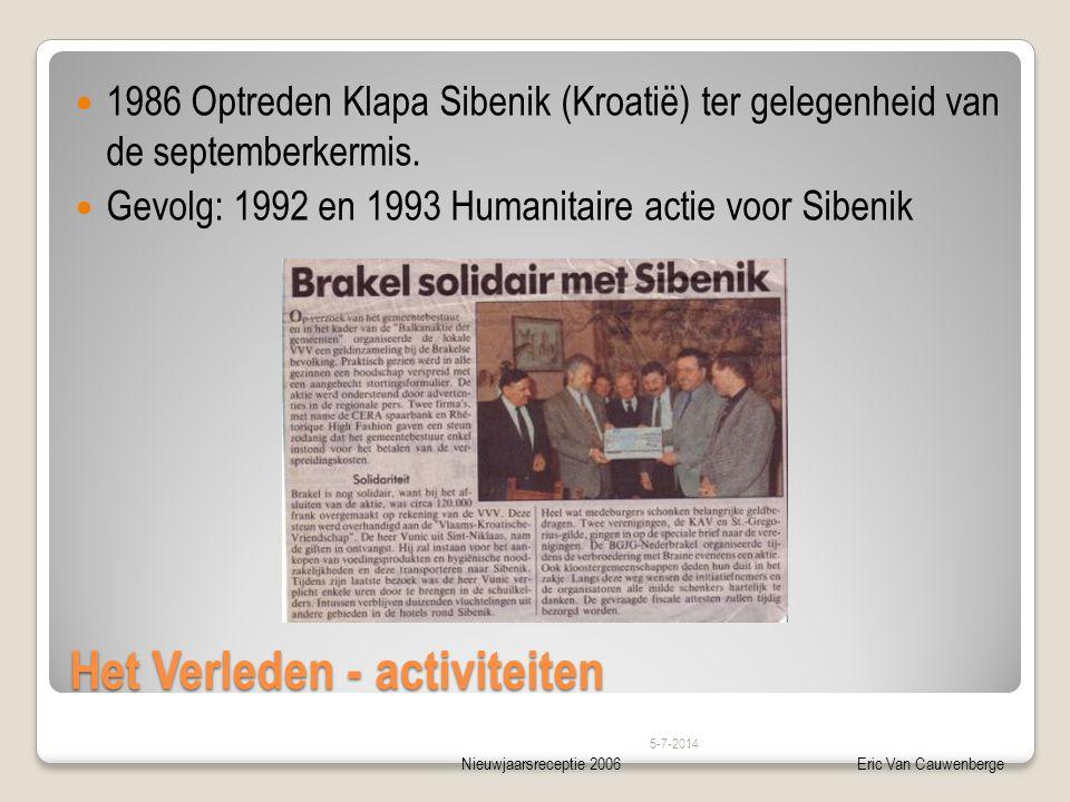 Nieuwjaarsreceptie 2006Eric Van Cauwenberge Het Verleden - activiteiten  1986 Optreden Klapa Sibenik (Kroatië) ter gelegenheid van de septemberkermis.