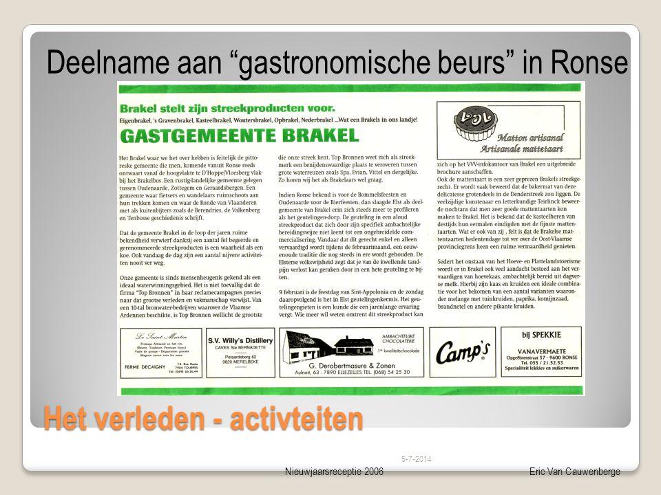 Nieuwjaarsreceptie 2006Eric Van Cauwenberge Het verleden - activteiten Deelname aan gastronomische beurs in Ronse 5-7-2014