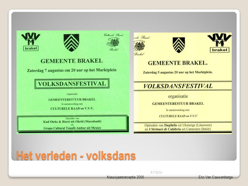 Nieuwjaarsreceptie 2006Eric Van Cauwenberge Het verleden - volksdans 5-7-2014