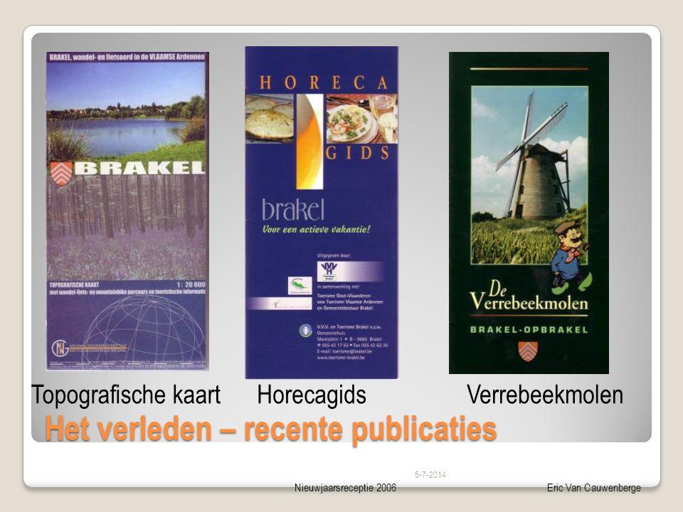 Nieuwjaarsreceptie 2006Eric Van Cauwenberge Het verleden – recente publicaties 5-7-2014 Topografische kaartHorecagidsVerrebeekmolen