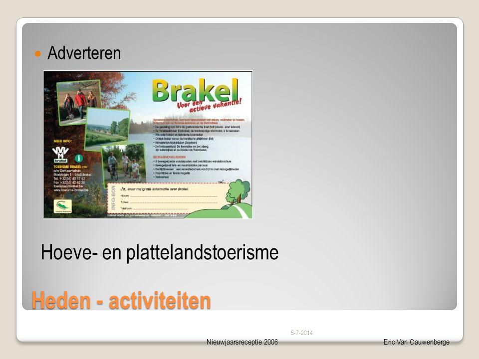 Nieuwjaarsreceptie 2006Eric Van Cauwenberge Heden - activiteiten  Adverteren 5-7-2014 Hoeve- en plattelandstoerisme