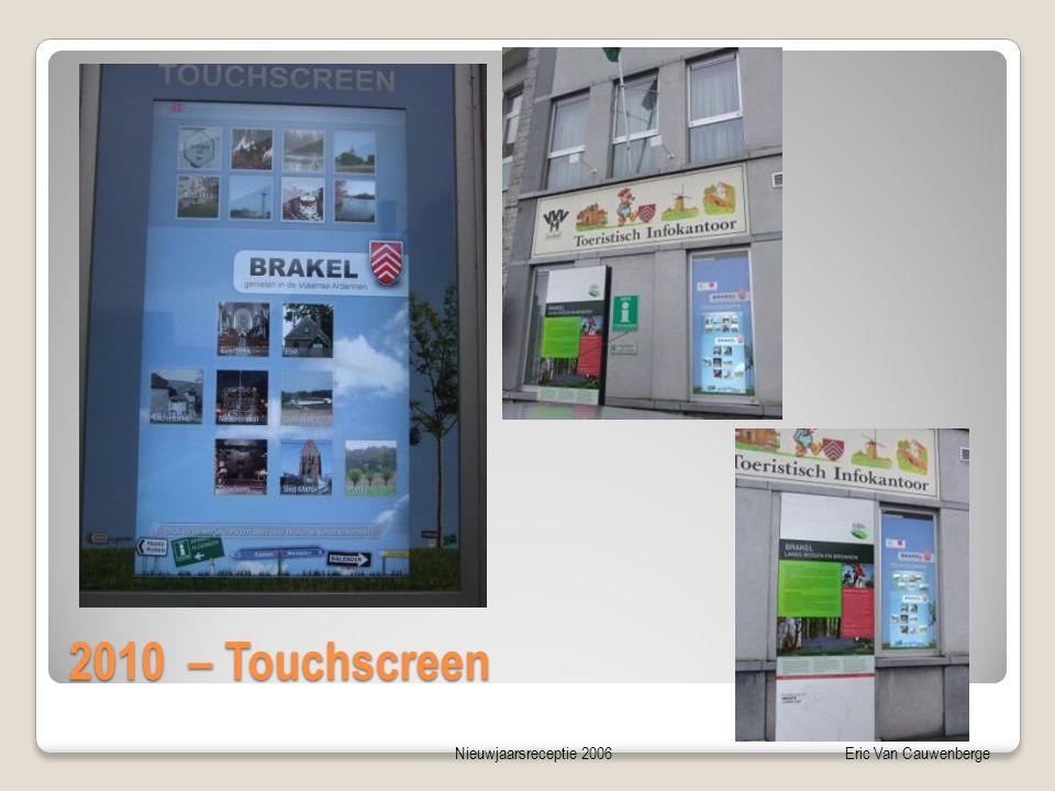 Nieuwjaarsreceptie 2006Eric Van Cauwenberge 2010 – Touchscreen
