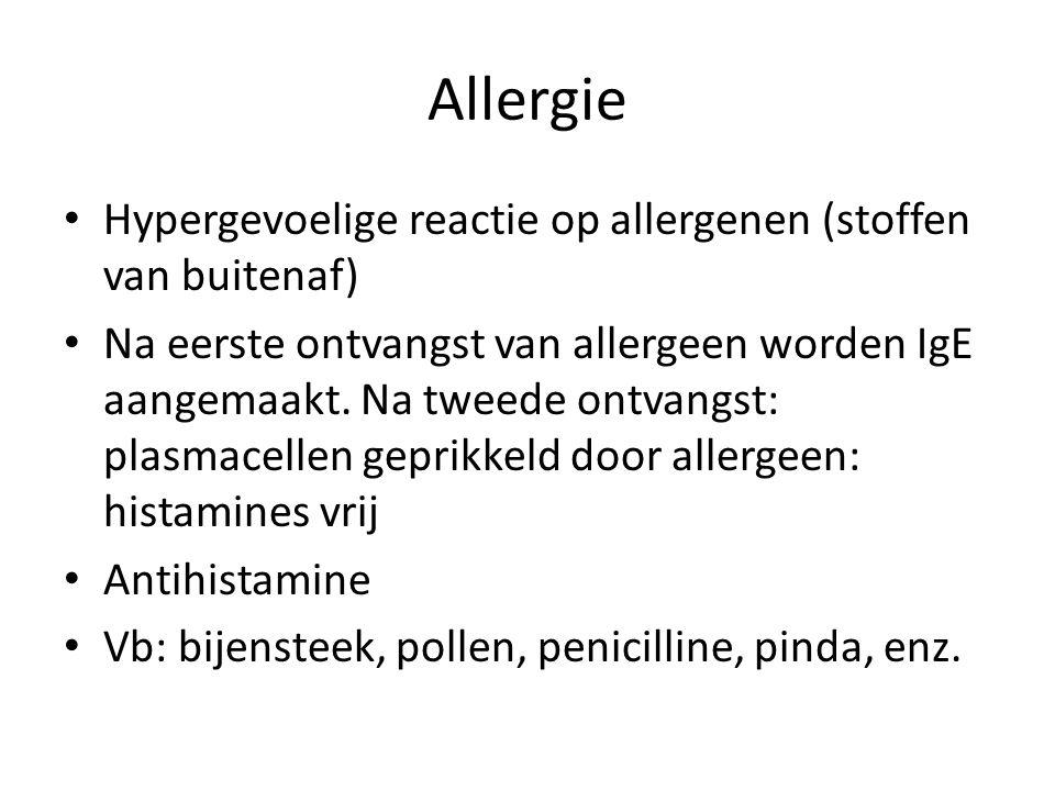 Allergie • Hypergevoelige reactie op allergenen (stoffen van buitenaf) • Na eerste ontvangst van allergeen worden IgE aangemaakt. Na tweede ontvangst: