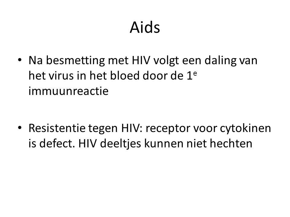 Aids • Na besmetting met HIV volgt een daling van het virus in het bloed door de 1 e immuunreactie • Resistentie tegen HIV: receptor voor cytokinen is