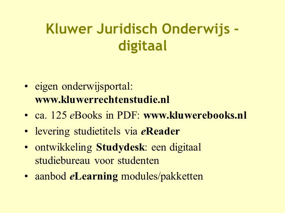 •digitaal studiebureau voor (juridische) studenten •content / tools / elearning •info per (rechts)gebied, aangevuld met eigen notities •content 'op achtergrond' elektronisch te koop •levering rechtstreeks aan (individuele) student