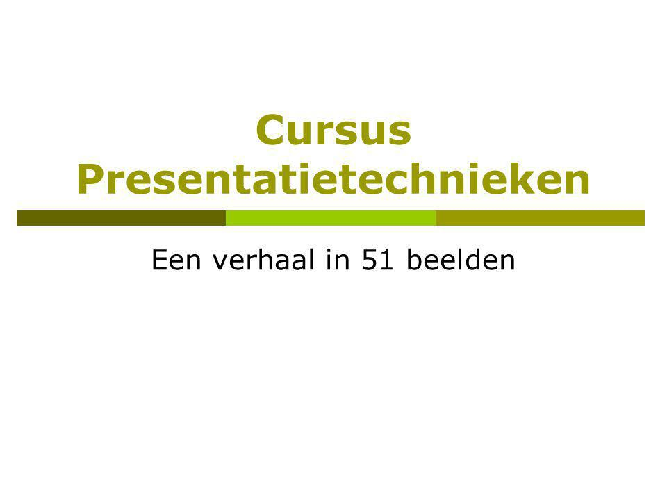 Cursus Presentatietechnieken Een verhaal in 51 beelden