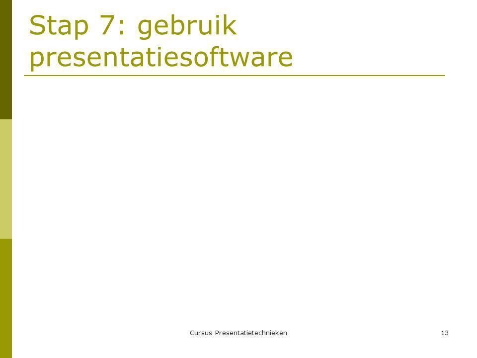 Cursus Presentatietechnieken13 Stap 7: gebruik presentatiesoftware