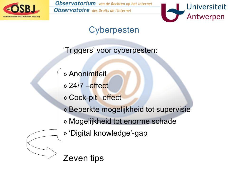 Cyberpesten 'Triggers' voor cyberpesten: »Anonimiteit »24/7 –effect »Cock-pit –effect »Beperkte mogelijkheid tot supervisie »Mogelijkheid tot enorme s