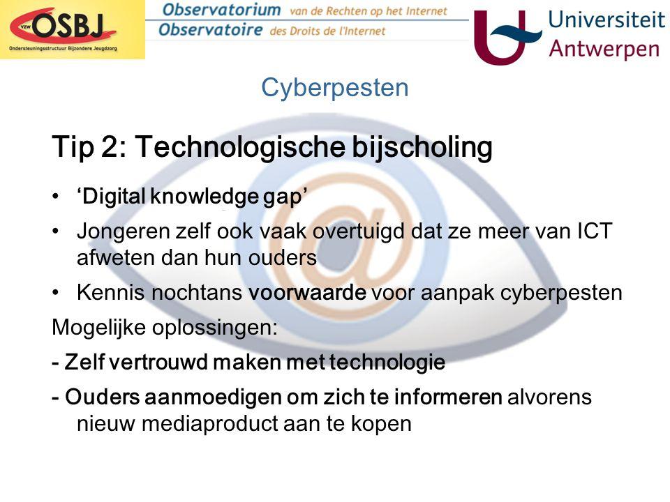Cyberpesten •'Digital knowledge gap' •Jongeren zelf ook vaak overtuigd dat ze meer van ICT afweten dan hun ouders •Kennis nochtans voorwaarde voor aan