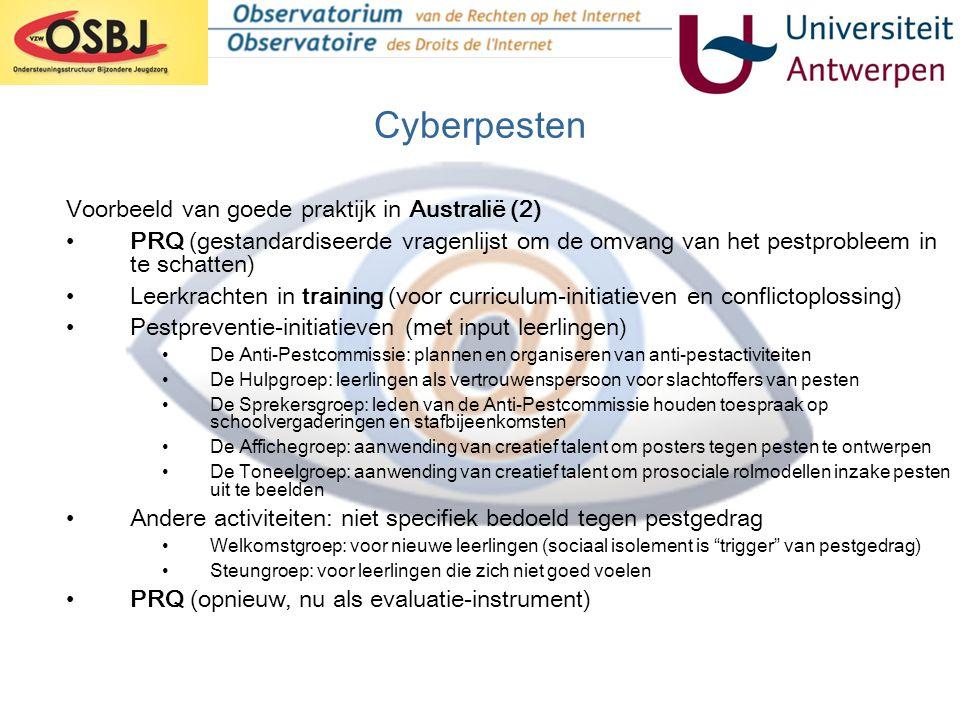 Cyberpesten Voorbeeld van goede praktijk in Australië (2) •PRQ (gestandardiseerde vragenlijst om de omvang van het pestprobleem in te schatten) •Leerk