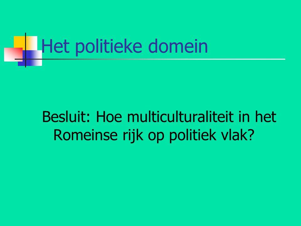 Besluit: Hoe multiculturaliteit in het Romeinse rijk op politiek vlak?