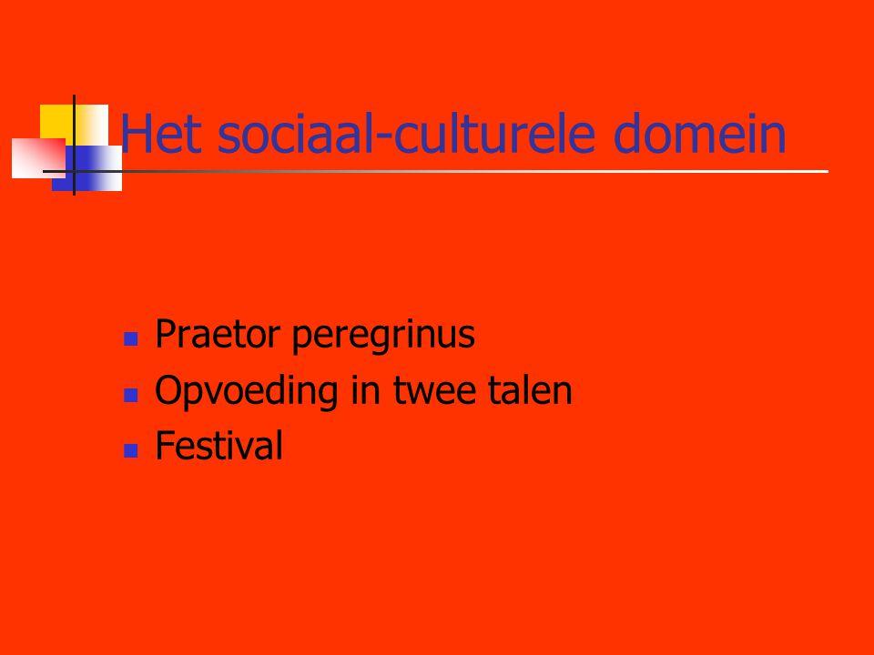 Het sociaal-culturele domein  Praetor peregrinus  Opvoeding in twee talen  Festival