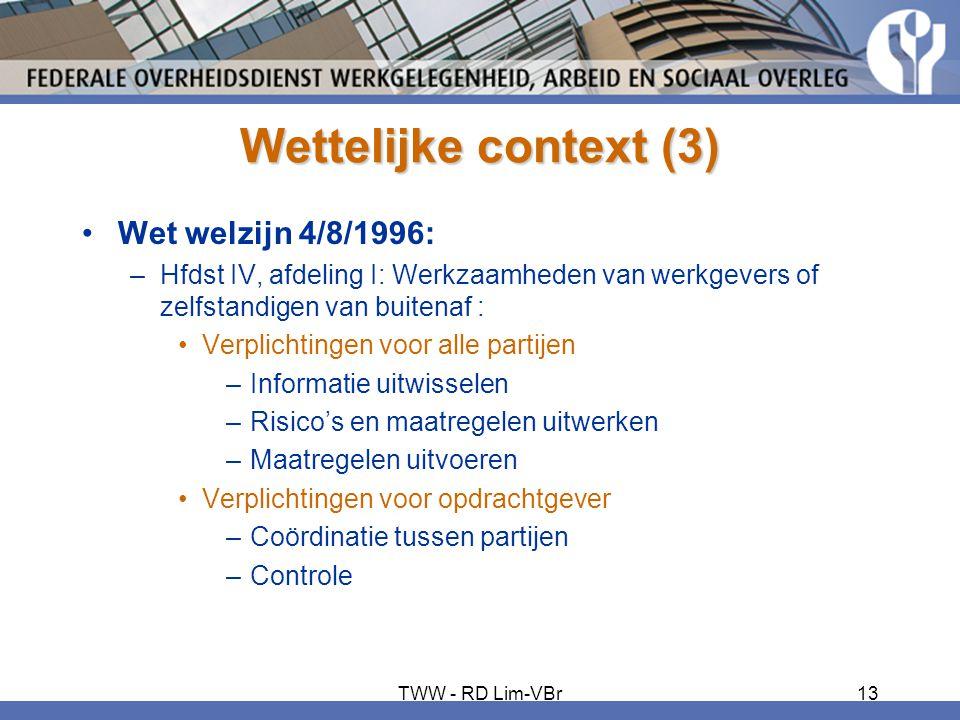 Wettelijke context (3) •Wet welzijn 4/8/1996: –Hfdst IV, afdeling I: Werkzaamheden van werkgevers of zelfstandigen van buitenaf : •Verplichtingen voor