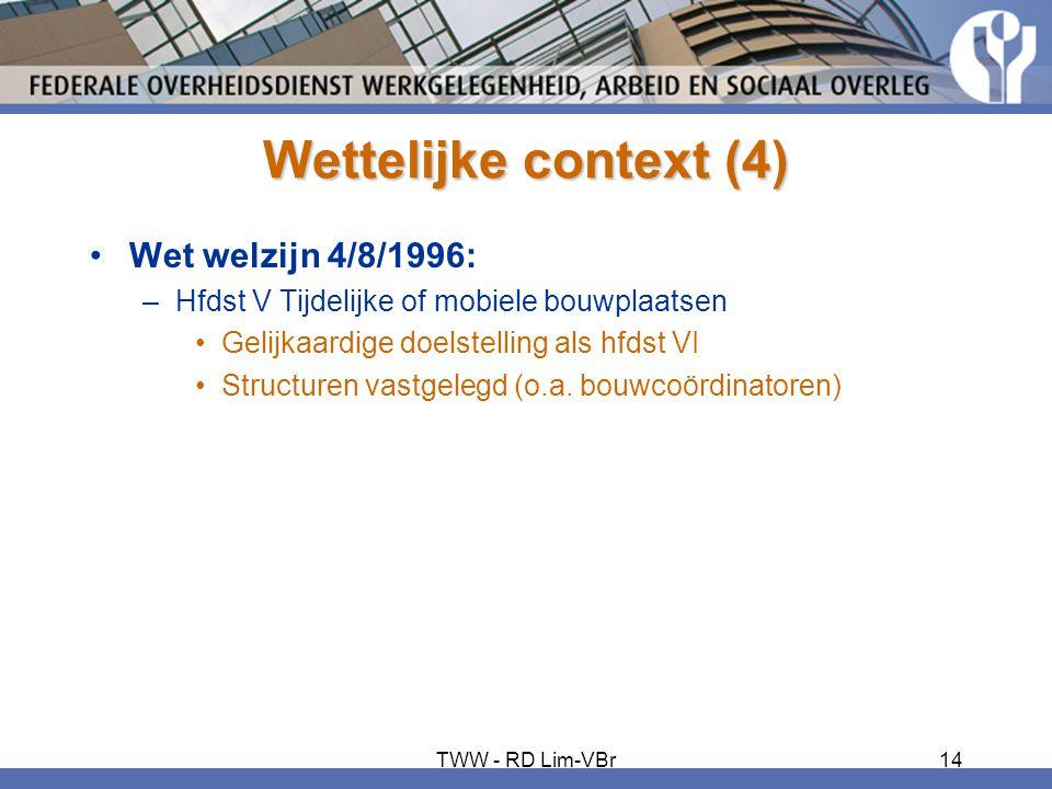 Wettelijke context (4) •Wet welzijn 4/8/1996: –Hfdst V Tijdelijke of mobiele bouwplaatsen •Gelijkaardige doelstelling als hfdst VI •Structuren vastgel