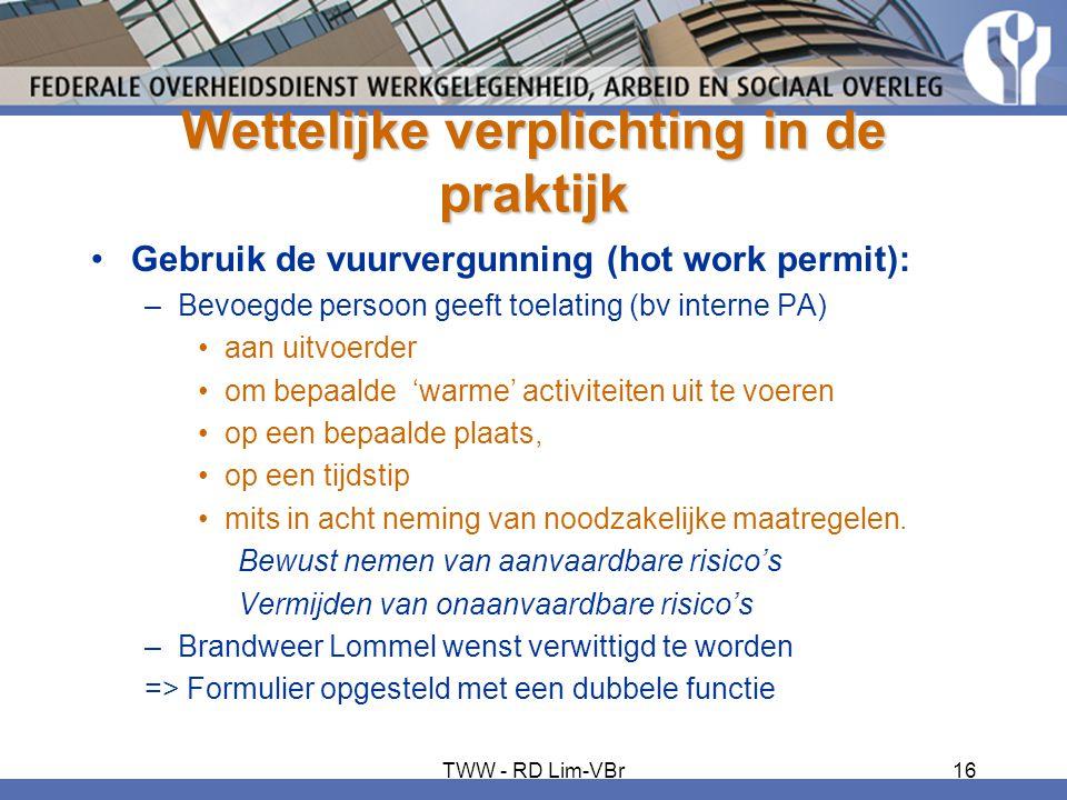 Wettelijke verplichting in de praktijk •Gebruik de vuurvergunning (hot work permit): –Bevoegde persoon geeft toelating (bv interne PA) •aan uitvoerder