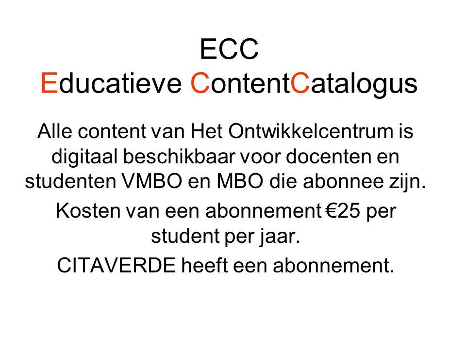 ECC Educatieve ContentCatalogus Alle content van Het Ontwikkelcentrum is digitaal beschikbaar voor docenten en studenten VMBO en MBO die abonnee zijn.