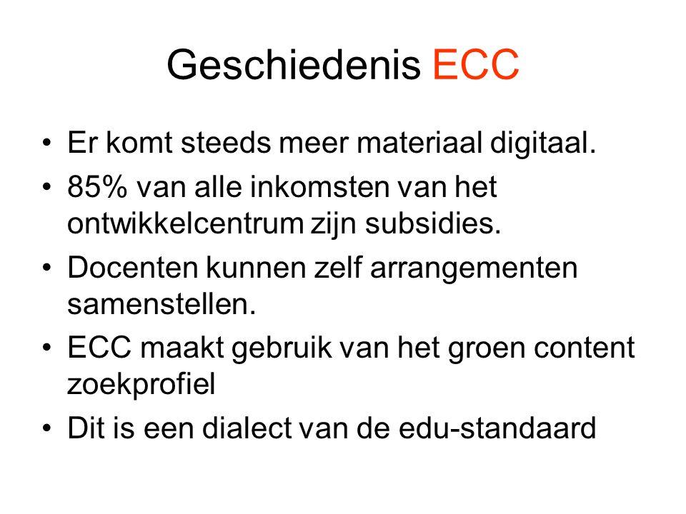 Geschiedenis ECC •Er komt steeds meer materiaal digitaal. •85% van alle inkomsten van het ontwikkelcentrum zijn subsidies. •Docenten kunnen zelf arran