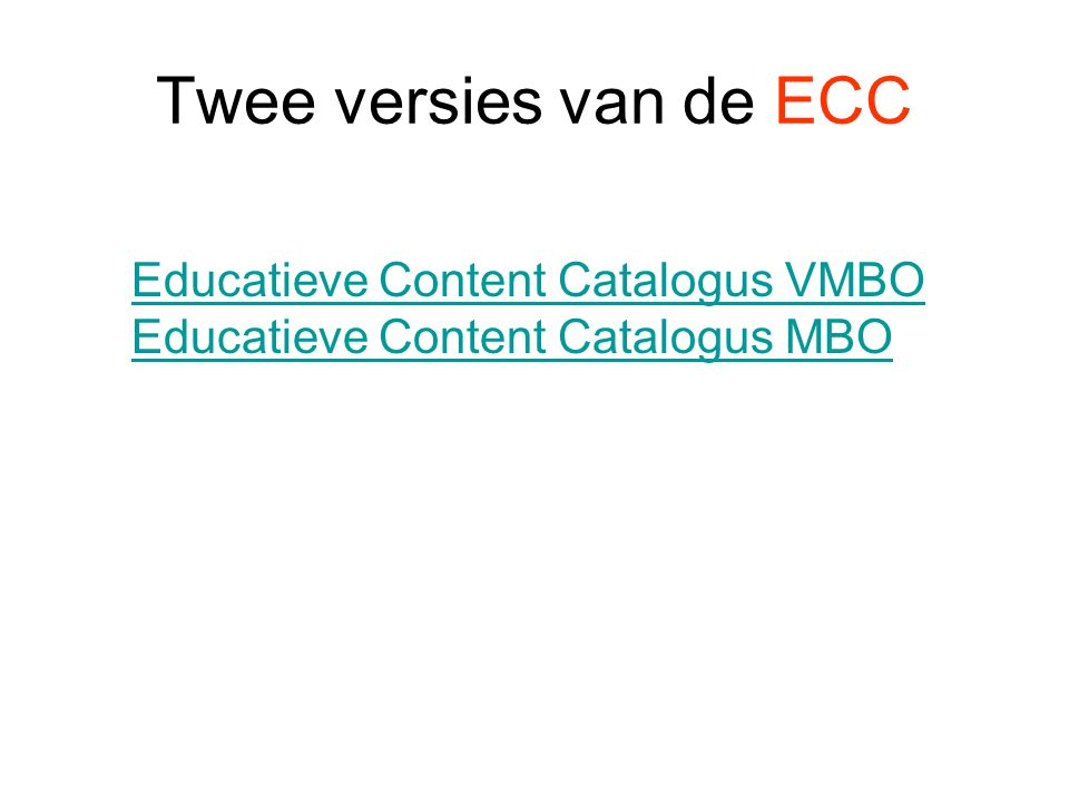 Twee versies van de ECC Educatieve Content Catalogus VMBO Educatieve Content Catalogus MBOEducatieve Content Catalogus VMBOEducatieve Content Catalogu