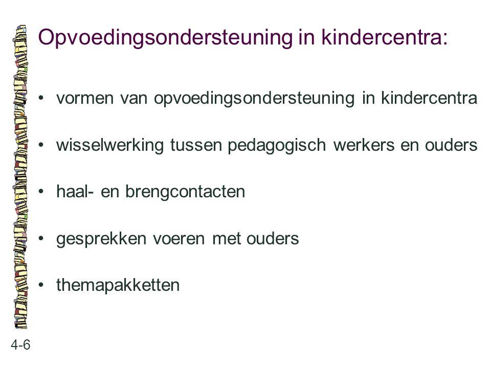 De inhoud van dit thema: 5-1 5.2Beleid en werkwijze plaatsing 5.3 Verzorging en begeleiding 5.4 Pedagogische ondersteuning bij verschillende beperkingen