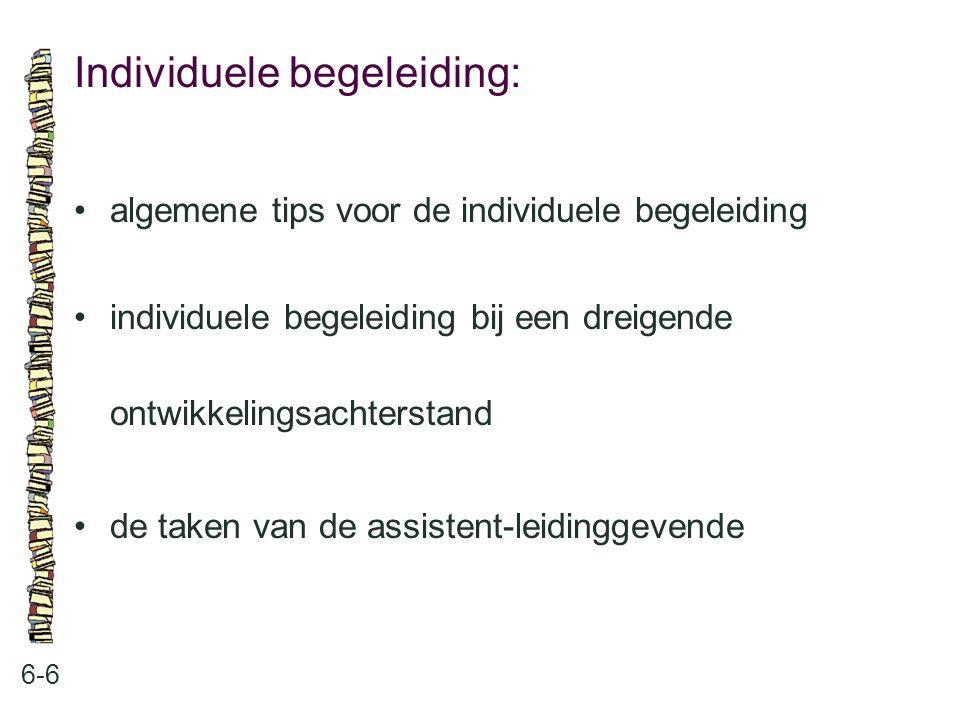 De taken van de assistent-leidinggevende: 6-7 •uitvoeren van VVE-programma's •de individuele begeleiding