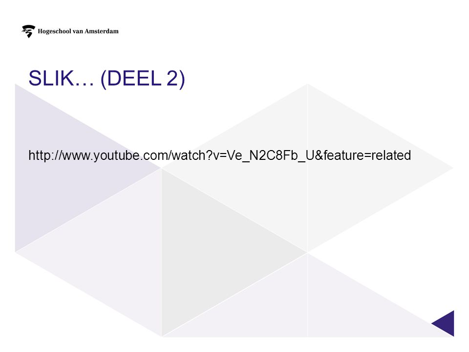 SLIK… (DEEL 2) http://www.youtube.com/watch?v=Ve_N2C8Fb_U&feature=related