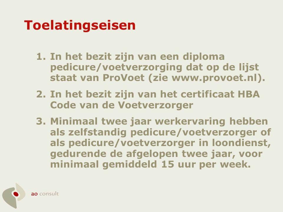 Toelatingseisen 1.In het bezit zijn van een diploma pedicure/voetverzorging dat op de lijst staat van ProVoet (zie www.provoet.nl). 2.In het bezit zij