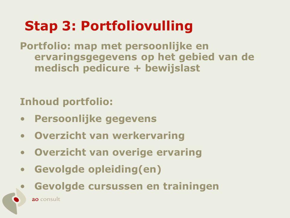 Stap 3: Portfoliovulling Portfolio: map met persoonlijke en ervaringsgegevens op het gebied van de medisch pedicure + bewijslast Inhoud portfolio: •Pe